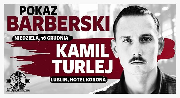 Pokaz Barberski szkolenie fryzjerskie z Kamilem Turlejem Lublin Kamil Turlej